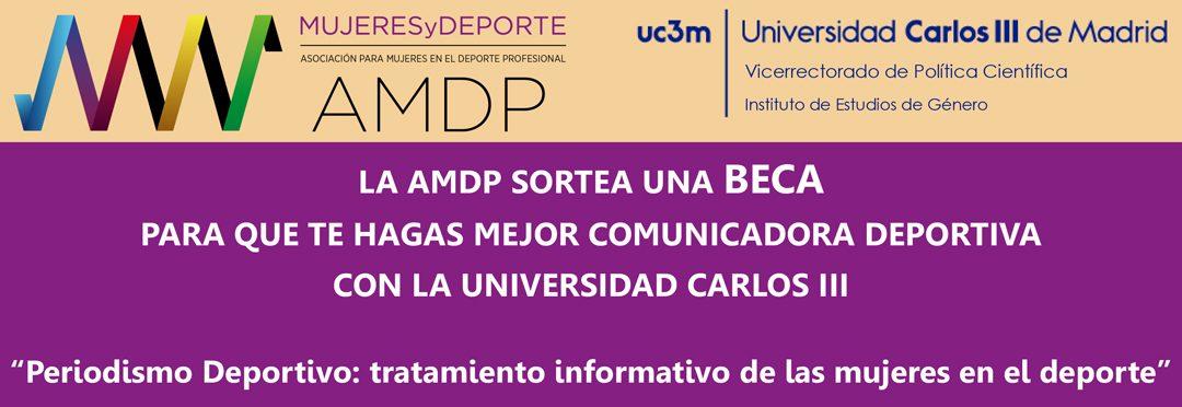 AMDP te BECA para que seas la mejor comunicadora deportiva con la Universidad Carlos III