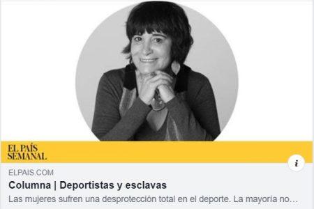 El Pais Semanal. Columna Rosa Montero. Deportistas y esclavas